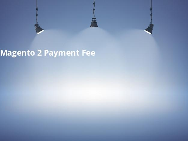 Magento 2 Payment Fee