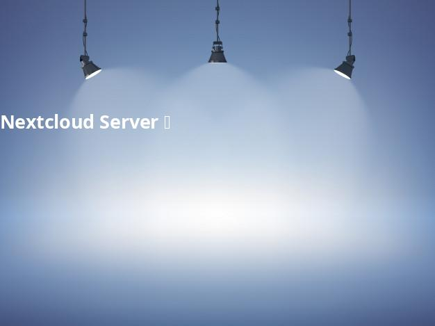 Nextcloud Server ☁